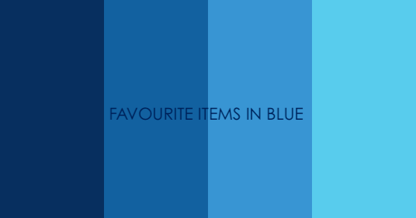 My Top 5 Favourite Items in Blue